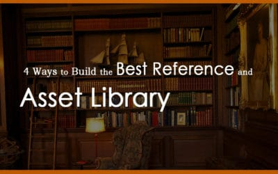 4 Ways to Build the Best Reference and Asset Library