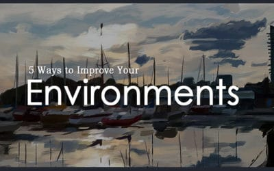 5 Ways to Improve Your Environments