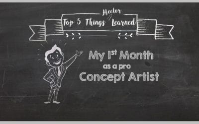 Top 5 Things Learned My 1st Month as a Pro Concept Artist